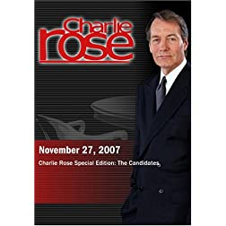 Charlie Rose - Charlie Rose Special Edition: The Candidates (November 27, 2007)