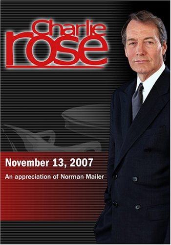 Charlie Rose - An appreciation of Norman Mailer (November 13, 2007)