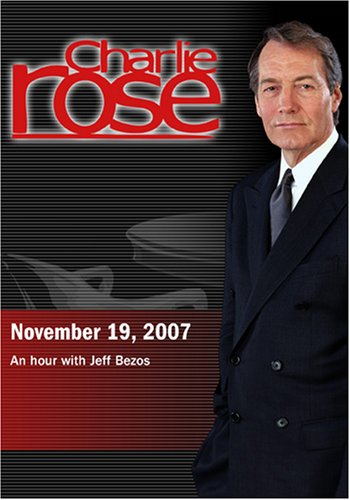 Charlie Rose - Jeff Bezos (November 19, 2007)