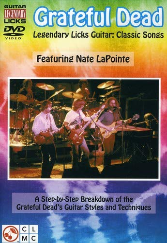 Legendary Licks Guitar: Grateful Dead, Classic Songs - Featuring Nate LaPointe