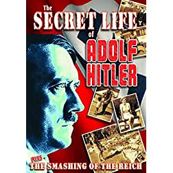 WWII - The Secret Life of Adolf Hitler/Smashing The Reich