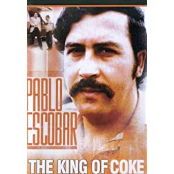Pablo Escobar: King of Coke