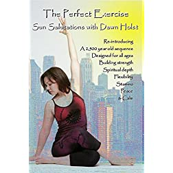 The Perfect Exercise: Sun Salutations with Dawn Holst