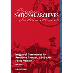 INAGUARAL CEREMONIES FOR PRESIDENT TRUMAN, 1949 (AIR FORCE VERSION),