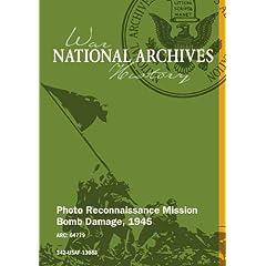 PHOTO RECONNAISSANCE MISSION BOMB DAMAGE, 1945