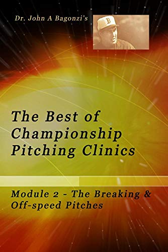 The Best of Championship Pitching Clinics, Module 2 - The Breaking & Off-speed Pitches