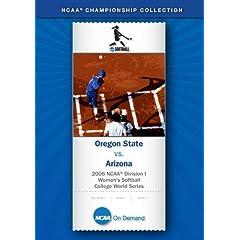 2006 NCAA Division I Women's Softball College World Series - Oregon State vs. Arizona