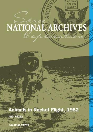 ANIMALS IN ROCKET FLIGHT, 1952