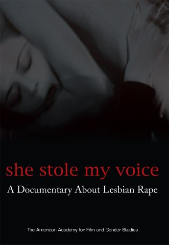 She Stole My Voice: A Documentary About Lesbian Rape