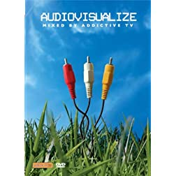 Audiovisualize: Mixed by Addictive TV
