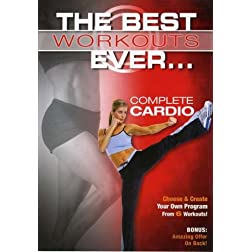 The Best Workouts Ever... Complete Cardio