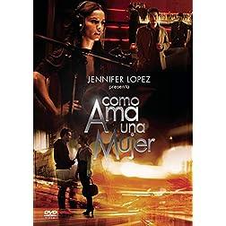 Jennifer Lopez Presents: Como Ama una Mujer