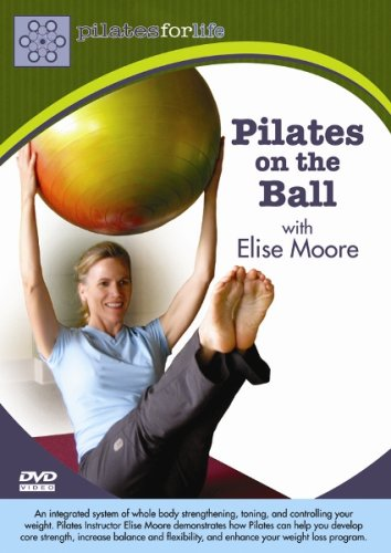 Elise Moore: Pilates for Life: Pilates on the Ball