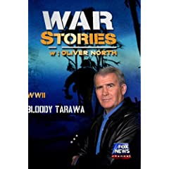 WAR STORIES WITH OLIVER NORTH: BLOODY TARAWA