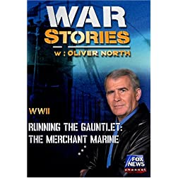 WAR STORIES WITH OLIVER NORTH: RUNNING THE GAUNTLET - THE MERCHANT MARINE