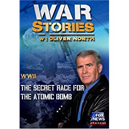 WAR STORIES WITH OLIVER NORTH: THE SECRET RACE FOR THE ATOMIC BOMB