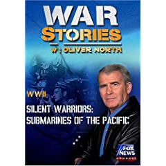 WAR STORIES WITH OLIVER NORTH: SILENT WARRIORS - SUBMARINES OF THE PACIFIC