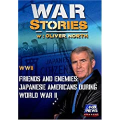 WAR STORIES WITH OLIVER NORTH: FRIENDS AND ENEMIES - JAPANESE AMERICANS DURING WORLD WAR II