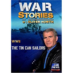 WAR STORIES WITH OLIVER NORTH: THE TIN CAN SAILORS