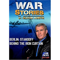 WAR STORIES WITH OLIVER NORTH: BERLIN - STANDOFF BEHIND THE IRON CURTAIN