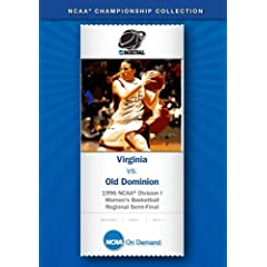 1996 NCAA Division I Women's Basketball Regional Semi-Final - Virginia vs. Old Dominion