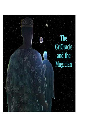The GriOracle and the Mugician
