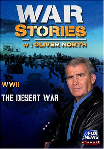 WAR STORIES WITH OLIVER NORTH: THE DESERT WAR