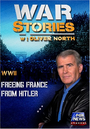 WAR STORIES WITH OLIVER NORTH: FREEING FRANCE FROM HITLER