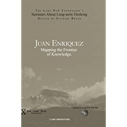 Juan Enriquez: Mapping the Frontier of Knowledge