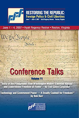 DVD Restoring the Republic 2007: Volume 11 - Ted Galen Carpenter and Bob Barr