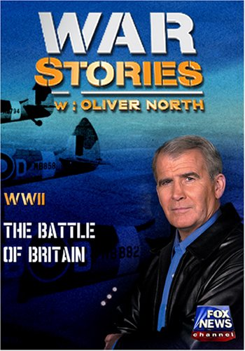 WAR STORIES WITH OLIVER NORTH: THE BATTLE OF BRITAIN