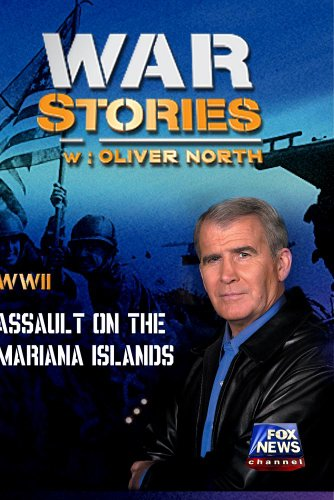 WAR STORIES WITH OLIVER NORTH: ASSAULT ON THE MARIANA ISLANDS