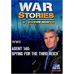 WAR STORIES WITH OLIVER NORTH: AGENT 146 - SPYING FOR THE THIRD REICH