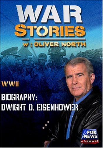 WAR STORIES WITH OLIVER NORTH: BIOGRAPHY - DWIGHT D. EISENHOWER