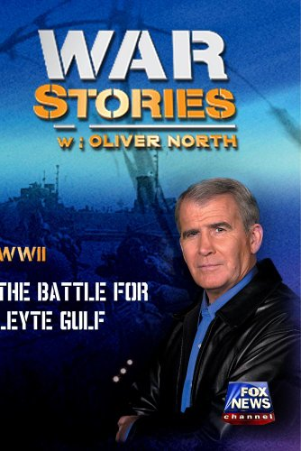 WAR STORIES WITH OLIVER NORTH: THE BATTLE FOR LEYTE GULF