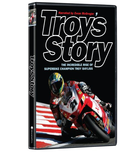 Troy's Story - The Incredible Rise of Superbike Champion Troy Bayliss