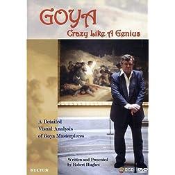 Goya: Crazy Like a Genius