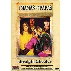 Mamas & The Papas: Straight Shooter