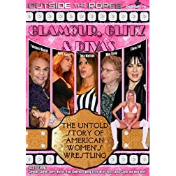 Outside the Ropes Presents: Divas, Glitz and Glamour - The Untold Story of Women
