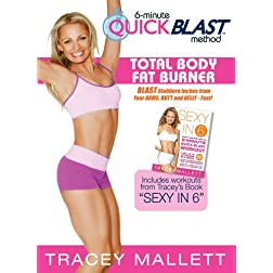 Tracey Mallett's 6 Minute Quick Blast Method-Total Body Fat Burner