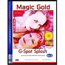 Magic Gold: G-Spot Splash from Ejaculating Women