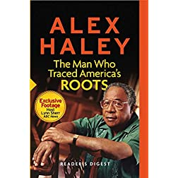 Alex Haley The Man Who Traced America's Roots