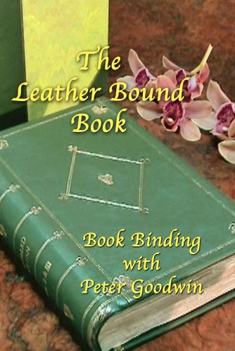 THE LEATHER BOUND BOOK - DVD BOOKBINDING SERIES
