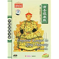 Eternal Emperor: Emperor Kangxi in Qing Dynasty (1654-1722)