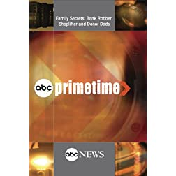 ABC News Primetime Family Secrets: Bank Robber, Shoplifter and Donor Dads