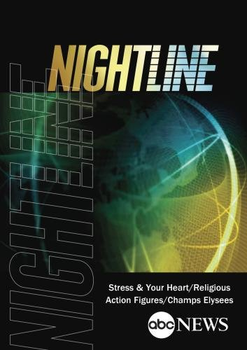 ABC News Nightline Stress & Your Heart/Religious Action Figures/Champs Elysees