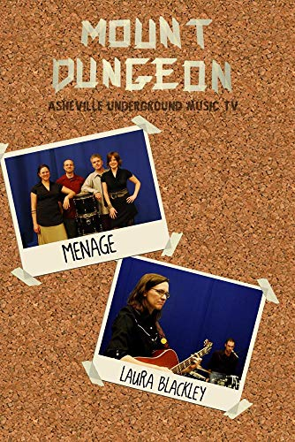 Mount Dungeon Presents:  Menage and Laura Blackley