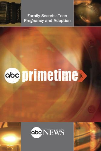 ABC News Primetime Family Secrets: Teen Pregnancy and Adoption