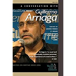 Guillermo Arriaga - Writers on Writing