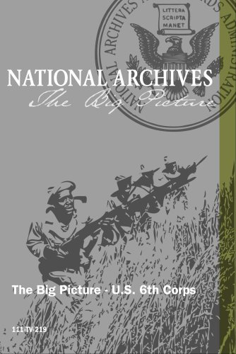 The Big Picture - U.S. 6th Corps